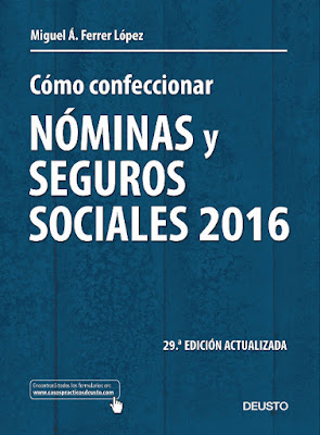 LIBRO - Cómo confeccionar nóminas y seguros sociales 2016 29ª edición actualizada : Miguel Ángel Ferrer López (Deusto - 28 Abril 2016) | ECONOMIA & EMPRESA Comprar en Amazon España