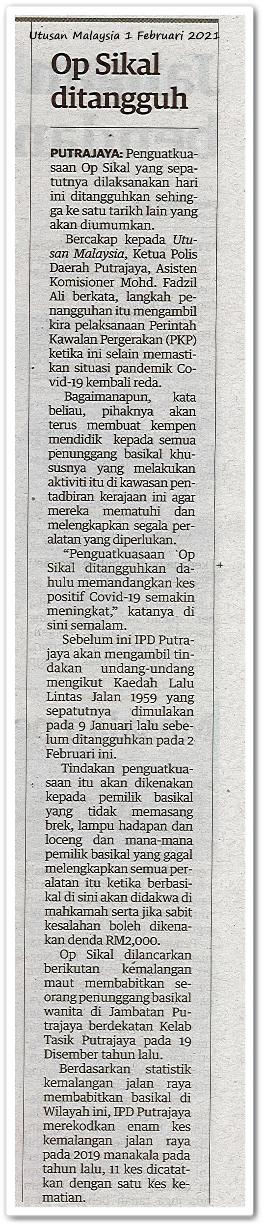 Ops Sikal ditangguh - Keratan akhbar Utusan Malaysia 1 Februari 2021