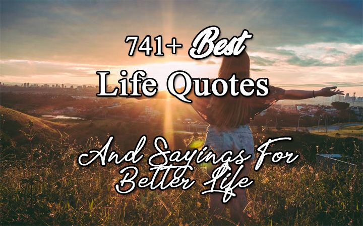 60 Best Life Quotes And Sayings For Better Life Cool Happy Life Quotes And Sayings