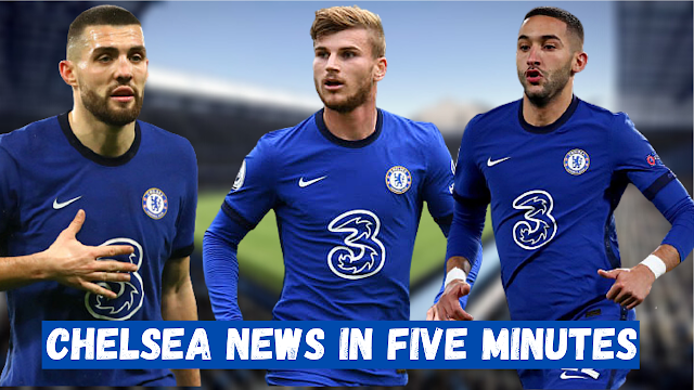 CHELSEA NEWS IN FIVE MINUTES | KOVACIC PRAISE | WERNER PROMISE | ZIYECH DOUBTS.