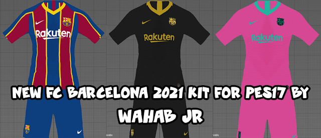 New Barcelona 2021 Kits For PES2017 By WAHAB JR