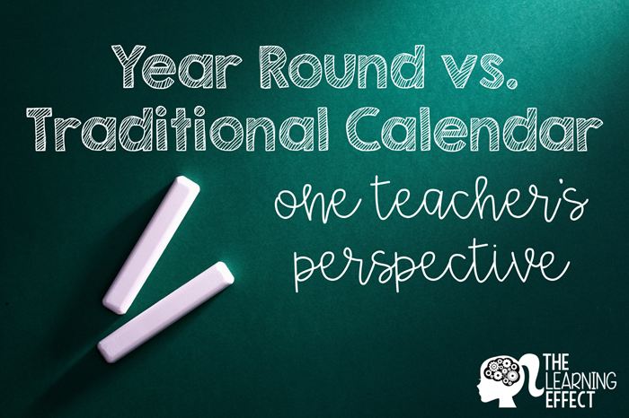 Year Round Vs Traditional Calendar One Teacher S Perspective