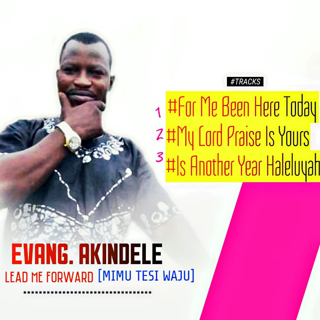 321lambas Gospel Music || Download Evang  Akindele - Lead me forward