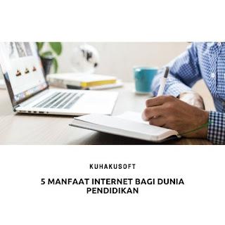 5 MANFAAT INTERNET BAGI DUNIA PENDIDIKAN