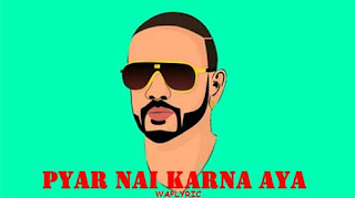 Pyar Nai Karna Aya Song Lyrics