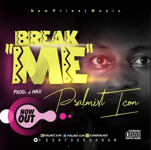 PSALMIST ICON – BREAK ME.jpg