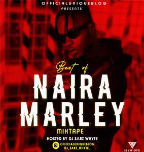 [Mixtape] OfficialUniqueBlog X Dj Sarz Whyte – Best Of Naira Marley