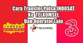 cara transfer pulsa indosat ke telkomsel dan operator lain - kanalmu