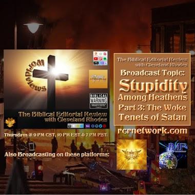 "Stupidity Among Heathens, Part 3: The ""Woke"" Tenets of Satan"