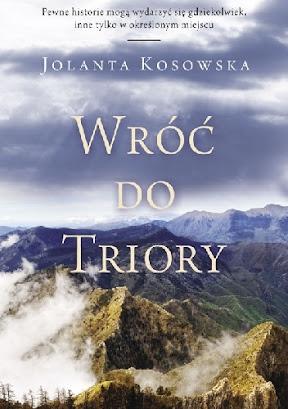 """""""Wróć do Triory"""" Jolanta Kosowska"""