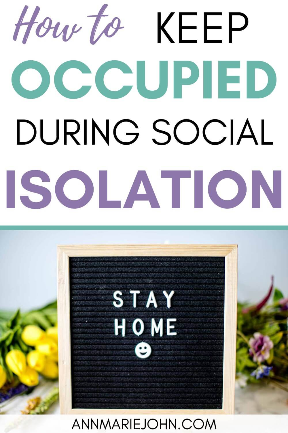 How to Keep You Occupied While In Social Isolation
