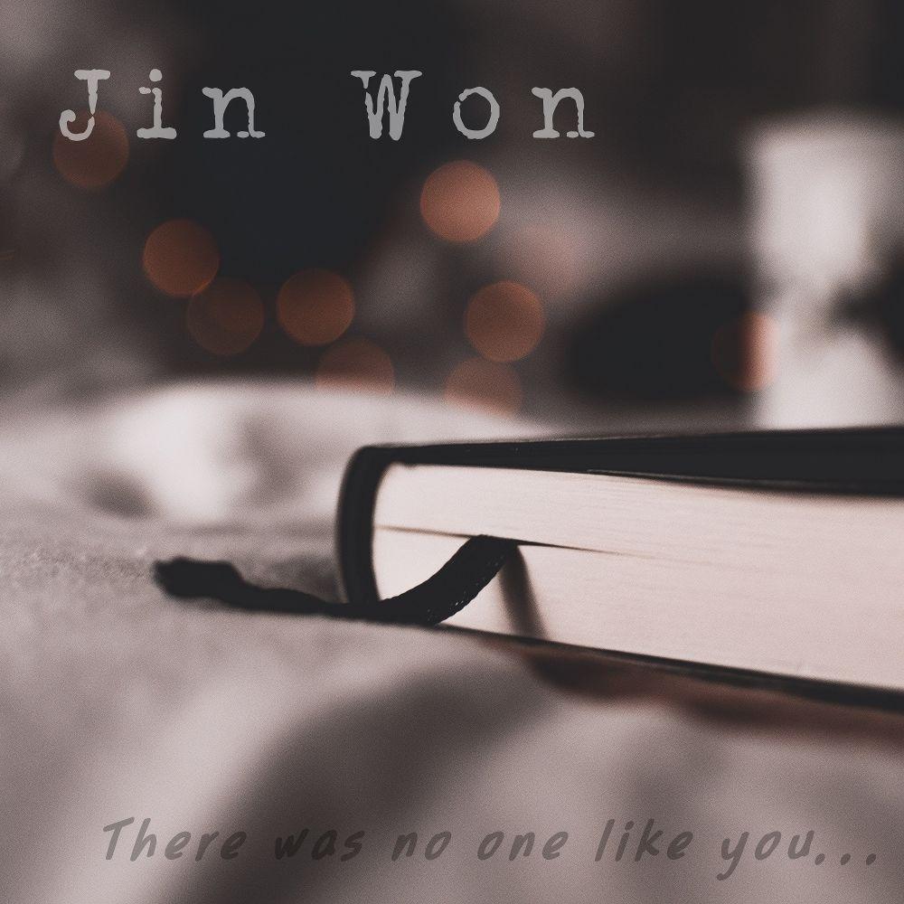 Jin Won – There was no one like you… (Prod. 2soo) – Single