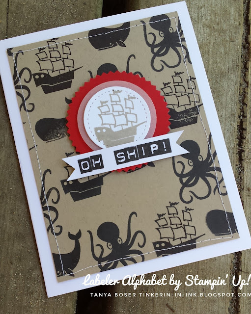 Oh Ship! I forgot your birthday...Labeler Alphabet and Message in a Bottle stamp sets from Stampin' Up! I love that you can create any quirky sentiment you want with this alphabet set!- Tanya Boser for the Stamp Review Crew