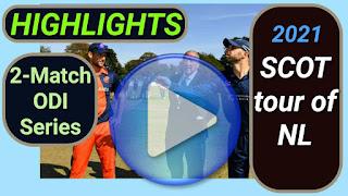 Scotland tour of Netherlands 2-Match ODI Series 2021