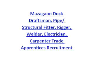 Mazagaon Dock Draftsman, Pipe Structural Fitter, Rigger, Welder, Electrician, Carpenter Trade Apprentices Jobs Recruitment 2019