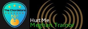 Meghan Trainor - HURT ME Guitar Chords (Songland) |