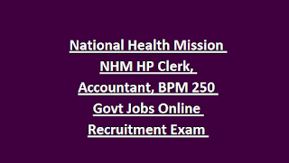 National Health Mission NHM HP Clerk, Accountant, BPM 250 Govt Jobs Online Recruitment Exam Notification 2019