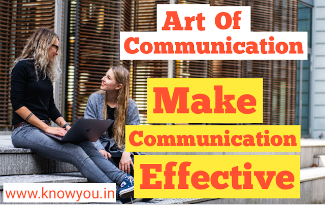 Art of Communication, Powerful Communication, How to Make Effective communication 2020.