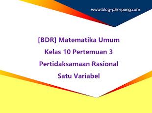 [BDR] Matematika Umum Kelas 10 Pertemuan 3 : Pertidaksamaan Rasional Satu Variabel