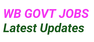 West Bengal Government Jobs, WB Latest Jobs