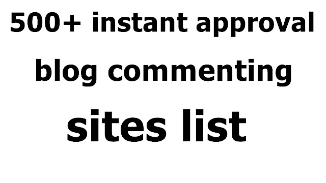 500+ instant approval blog commenting sites list