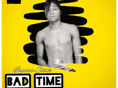 DOWNLOAD MUSIC: Inanss State - Bad Time