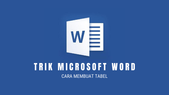 trik cara membuat table microsoft word