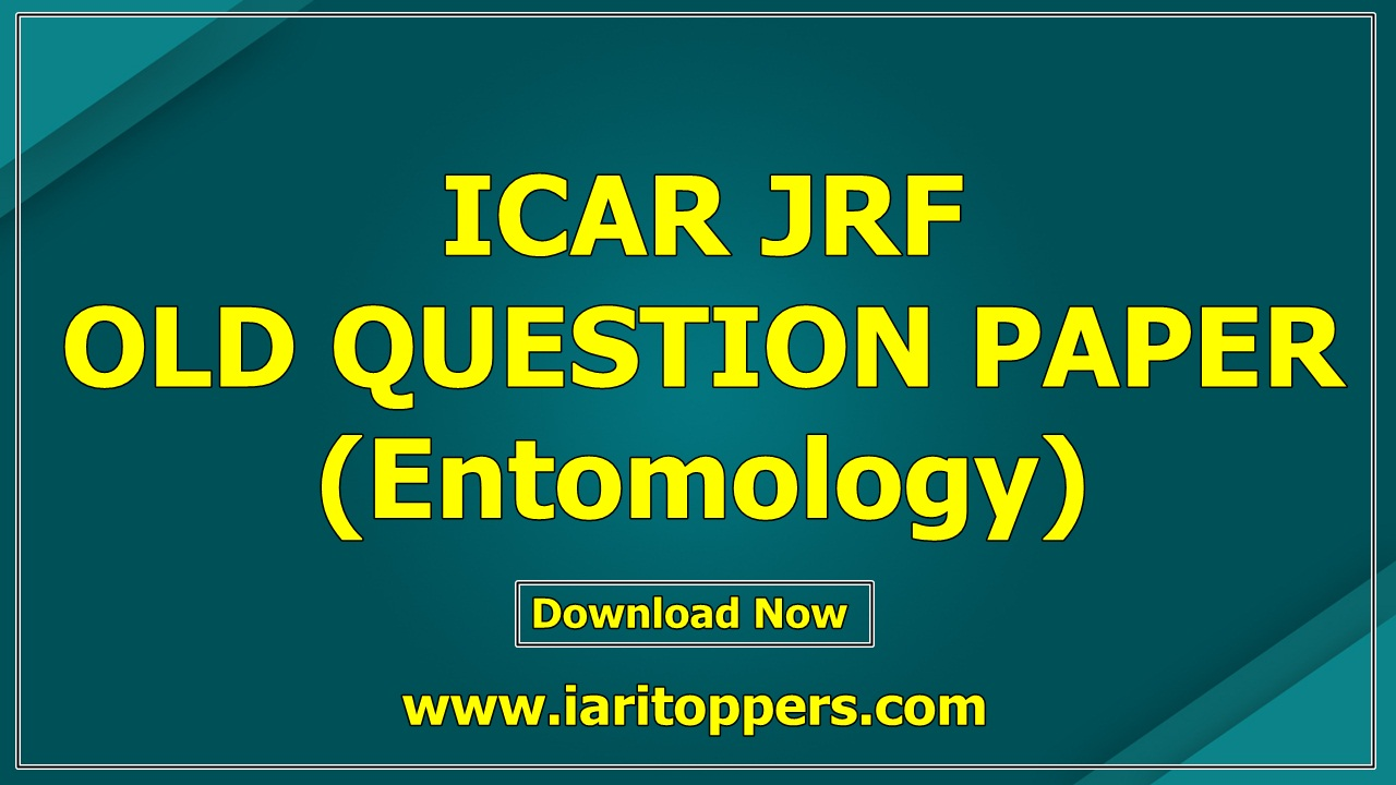 ICAR JRF ENTOMOLOGY OLD QUESTION PAPER