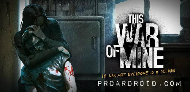 تحميل This War of Mine كاملة للأندرويد مهكرة باخر تحديث