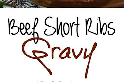 Delicious Beef Short Ribs Gravy
