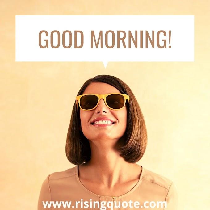 Top 10 Inspirational Good morning quotes   18 April 2021