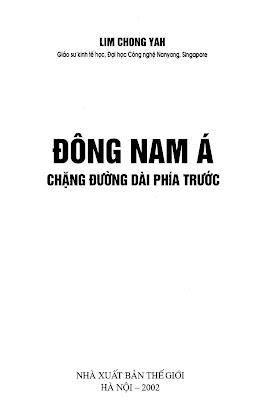 [EBOOK] ĐÔNG NAM Á - CHẶNG ĐƯỜNG DÀI PHÍA TRƯỚC, LIM CHONG YAH, NXB THẾ GIỚI