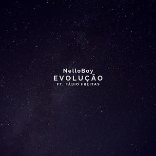 Nello Boy Feat. Fábio Freitas - Evolução