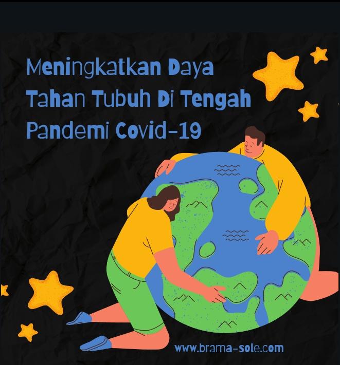 Meningkatkan Daya Tahan Tubuh Di Tengah Pandemi Covid-19