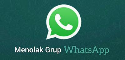 Cara Halus Untuk Menolak Bergabung Undangan Grup WhatsApp Dari Siapapun