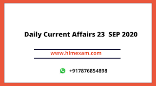 Daily Current Affairs 23  SEP 2020