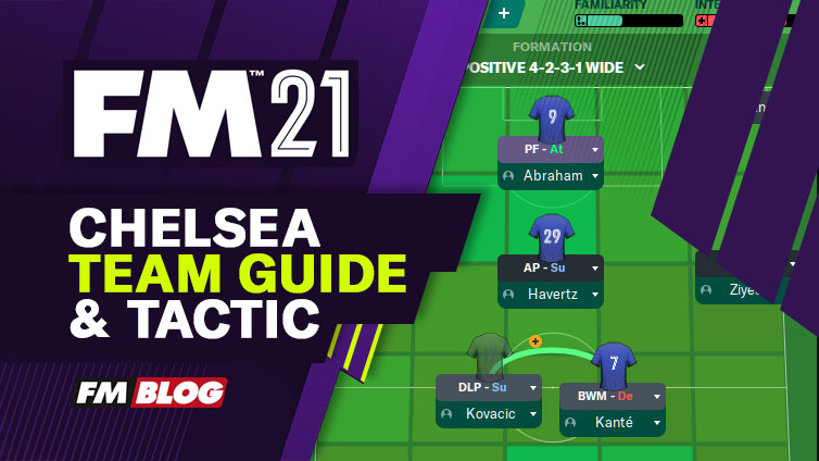 Football Manager 2021 Chelsea - Tactic | Team Guide | FM21