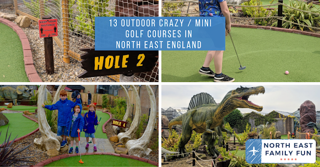 13 Outdoor Crazy / Mini Golf Courses in North East England