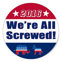 We're all Screwed 2016 campaign button