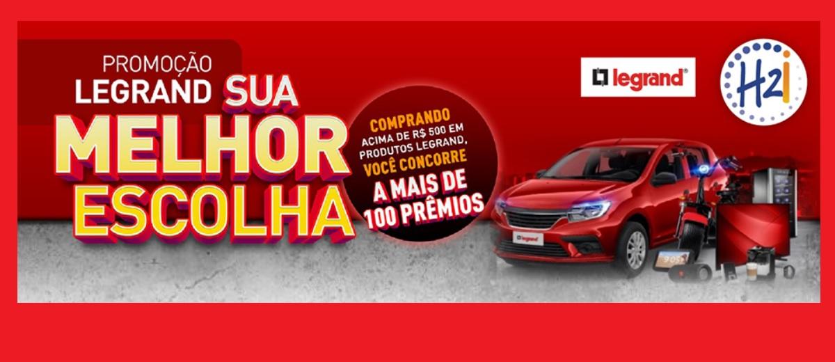 Participar Promoção Legrand 2021 Sua Melhor Escolha Sorteio Carro e Prêmios