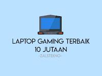 10 Laptop Gaming Harga 10 Jutaan Terbaik 2020