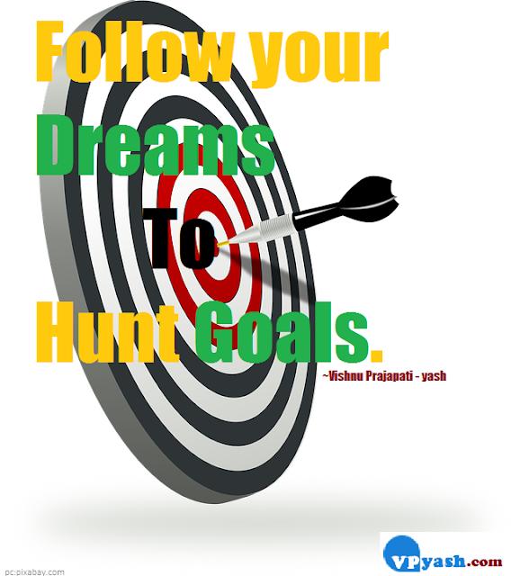 Follow Dreams To Hunt Goals