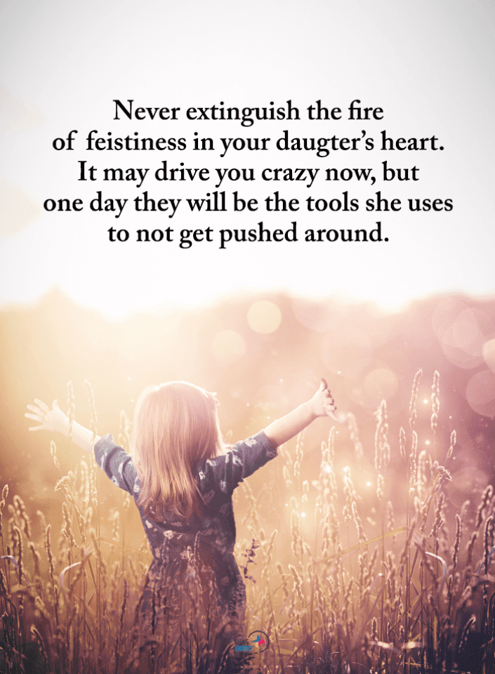 Never extinguish the fire of feistiness in your daughter\'s ...