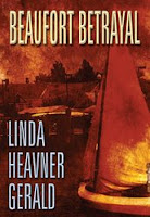 http://www.amazon.com/Beaufort-Betrayal-Linda-Heavner-Gerald-ebook/dp/B0088QYVG2/ref=asap_bc?ie=UTF8