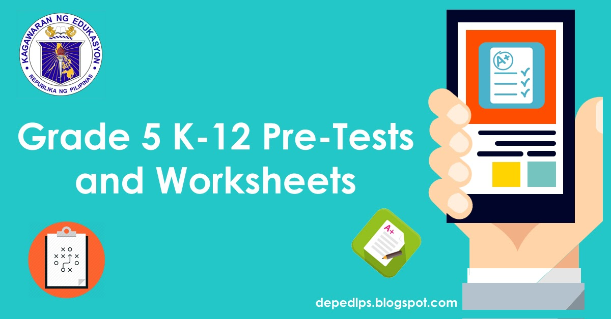 Grade 5 K12 PreTests and Worksheets DepEd LPs – K-12 Worksheets