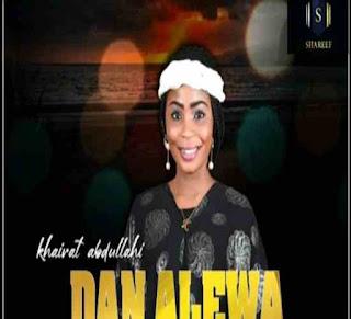 MUSIC: Hairat Abdullahi Dan Alewa Song