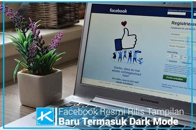 Facebook Resmi Rilis Tampilan Baru Termasuk Fitur Dark Mode, Cara Merubah tampilan Facebook Baru, Cara Mengaktifkan Dark Mode Facebook, Mode Gelap Facebook, Bagaimana Cara Mengaplikasikan Tampilan Baru Facebook, Cara menerapkan tampilan baru facebook