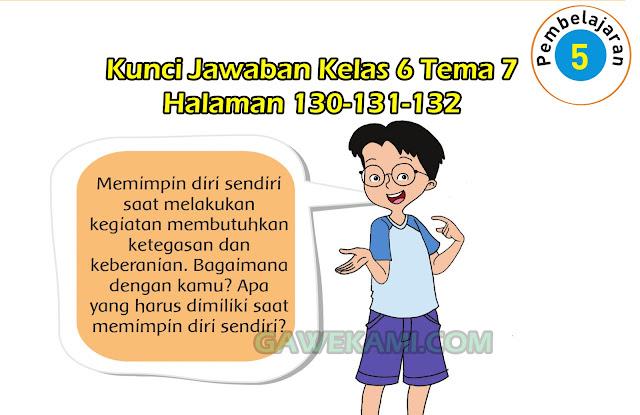kunci jawaban tematik kelas 6 tema 6 subtema 3 pembelajaran 5 halaman 130-132