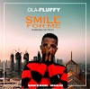 MUSIC:- OLAFLUFFY - SMILE FOR ME (@olafluffy01)