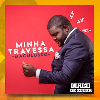 Mago de Sousa - Minha Travessa (Maculusso) [Álbum] ( 2019 ) [DOWNLOAD]